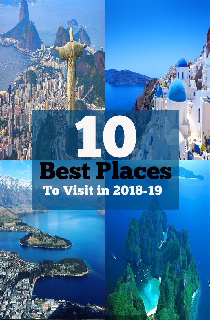 World S Top 10 Best Places To Visit In 2018 19 Travel Bestplaces Stop