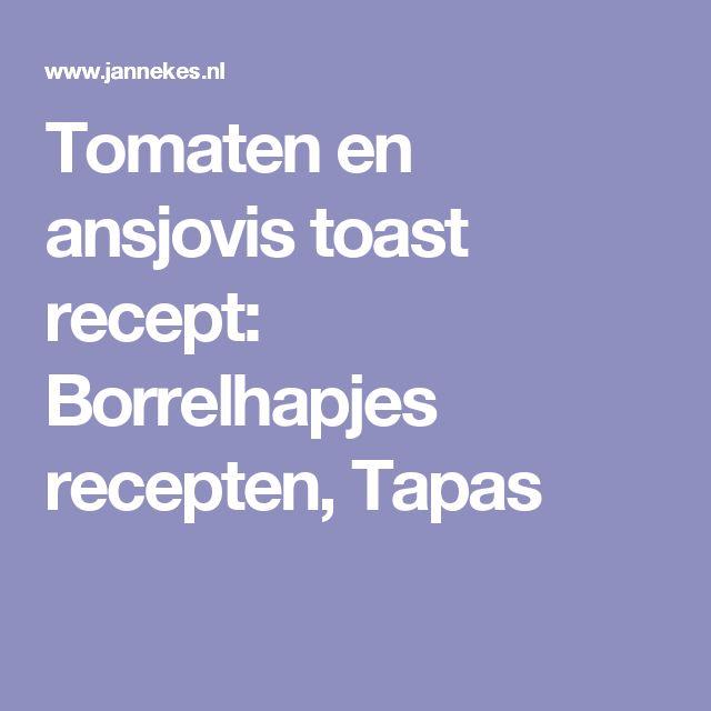 Tomaten en ansjovis toast recept: Borrelhapjes recepten, Tapas