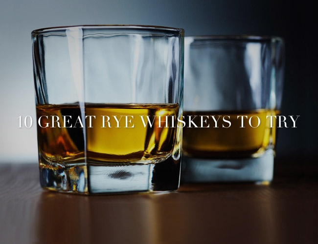 10 Great Rye Whiskeys to Try