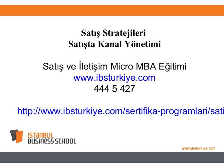 Satış Stratejileri ve Satışta Kanal Yönetimi / Satış ve İletişim Micro MBA Eğitimi Istanbul Business School by Istanbul_Business_School via slideshare