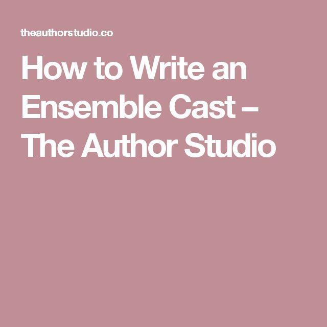 How to Write an Ensemble Cast – The Author Studio