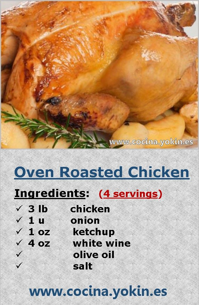 OVEN ROASTED CHICKEN – It is a popular way of eating chicken. It is often accompanied by salad and chips. It is a delicious, cheap and easy dish to make.