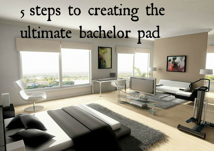 5 Steps To Creating The Ultimate Bachelor Pad For More