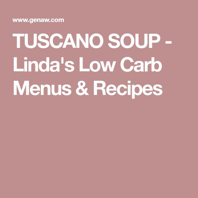 TUSCANO SOUP - Linda's Low Carb Menus & Recipes