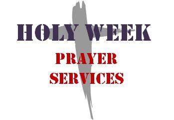 Holy Week Prayer Services