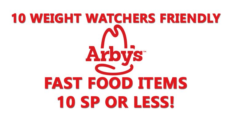 10 Weight Watchers Friendly Arby's Fast Food Items – 10 SP or Less!