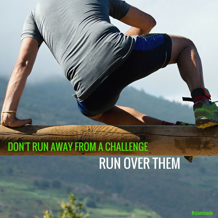 Don't run away from a challenge. Run over them!   #staminade #goharder #inspiration