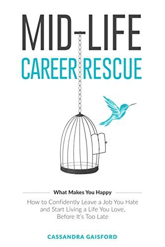 Mid-Life Career Rescue: How to change #careers, confidently leave a job you hate, and start living a life you love, before it's too late (What Makes You Happy Book 2) - Kindle edition by Cassandra Gaisford. Religion & Spirituality Kindle eBooks @ Amazon.com. - #FREE on December 16th
