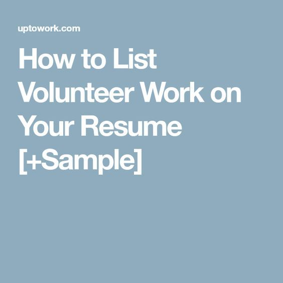 How to List Volunteer Work on Your Resume [+Sample]