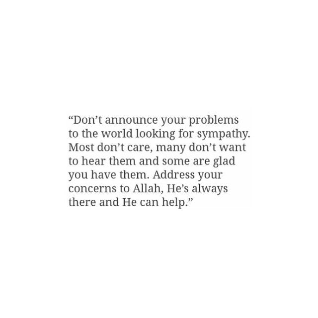 Tell your problems to Allah because He's the One who can fix them for you. #trustAllah #TurnDuaa