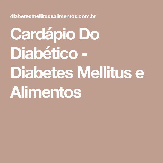 Cardápio Do Diabético - Diabetes Mellitus e Alimentos