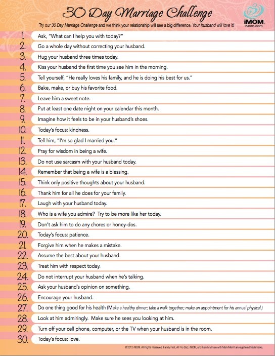 I am going to try my hardest and do these.  However, as I read through the list I am noticing we already do most of this stuff:)  I love him!