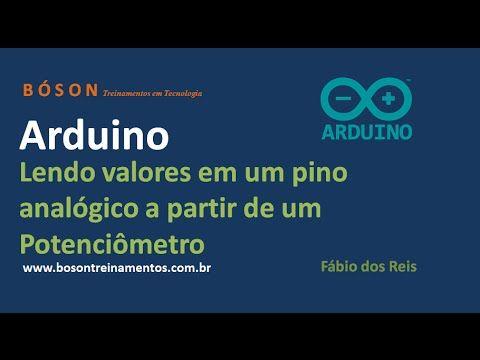 #Arduino - Lendo valores analógicos a partir de um #potenciômetro