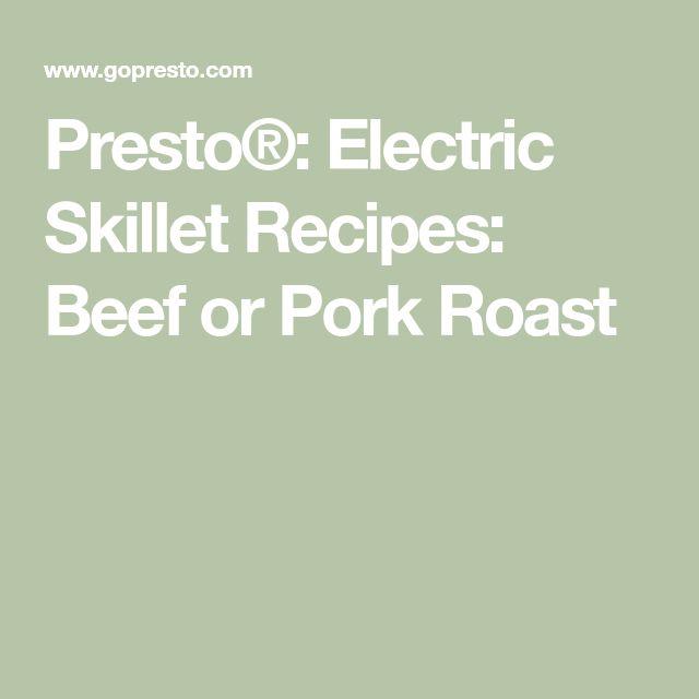 Presto®: Electric Skillet Recipes: Beef or Pork Roast