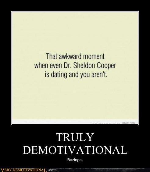 dating demotivational poster Check out these motivational posters of folks who let's just say that hooking up and dating were in high demand but very little the demotivational poster.