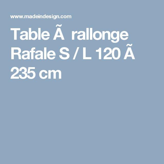 Table à rallonge Rafale S / L 120 à 235 cm
