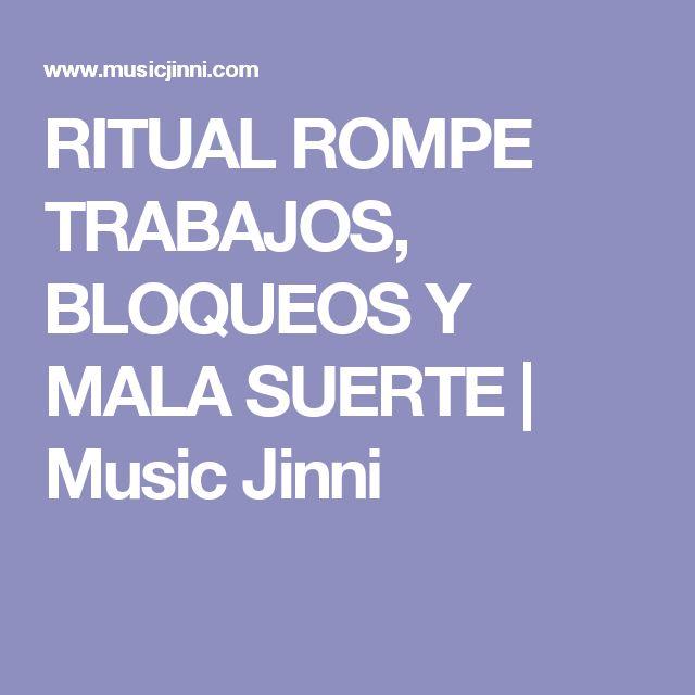 RITUAL ROMPE TRABAJOS, BLOQUEOS Y MALA SUERTE | Music Jinni