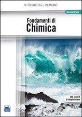 *Fondamenti di chimica / Mario Schiavello, Leonardo Palmisano. - 4. ed. - Napoli : Edises, 2013. - XIII, 876 p. : ill. ; 27 cm + 1 tavola ripiegata. ((In copertina: Con esercizi di ricapitolazione.