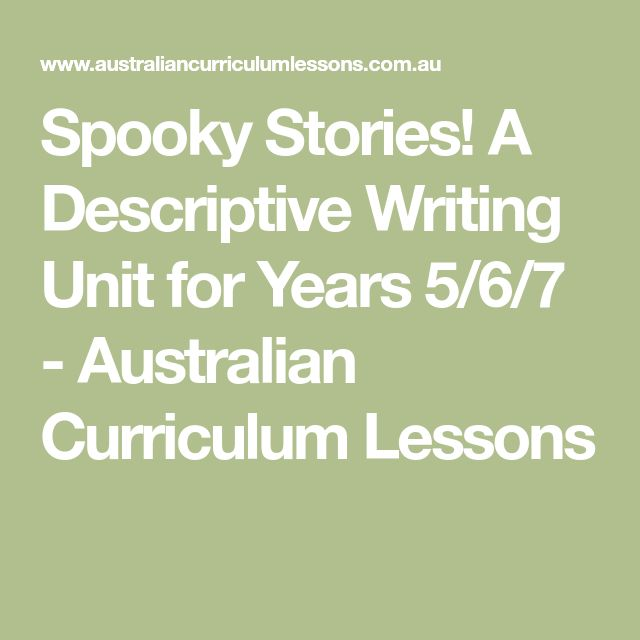 Spooky Stories! A Descriptive Writing Unit for Years 5/6/7 - Australian Curriculum Lessons