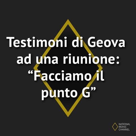#punto #g #testimoni #geova #ridere #umorismo #cazzate #meme #citazioni #italiano