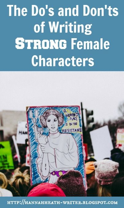 Hannah Heath: The Do's and Don'ts of Writing Strong Female Chara...