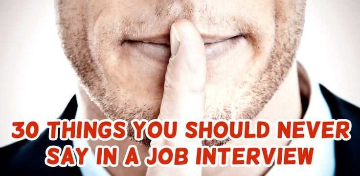 Things NOT to say in a job interview. Re-pinned by #Europass #jobs #recruitment