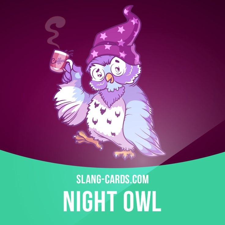 """""""Night owl"""" means someone who likes to stay up until late at night. Example: You watched television until three o'clock in the morning? You're a real night owl! Get our apps for learning English: learzing.com"""