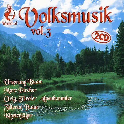 The World of Volksmusik, Vol. 3 [CD]
