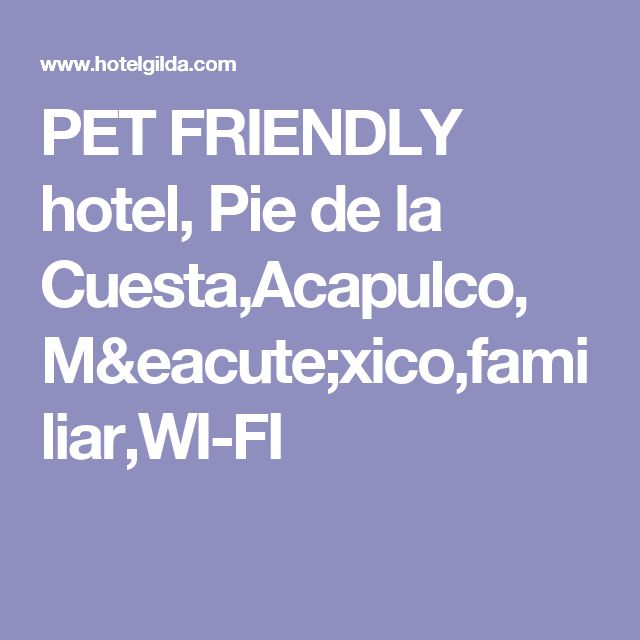 PET FRIENDLY hotel, Pie de la Cuesta,Acapulco, México,familiar,WI-FI