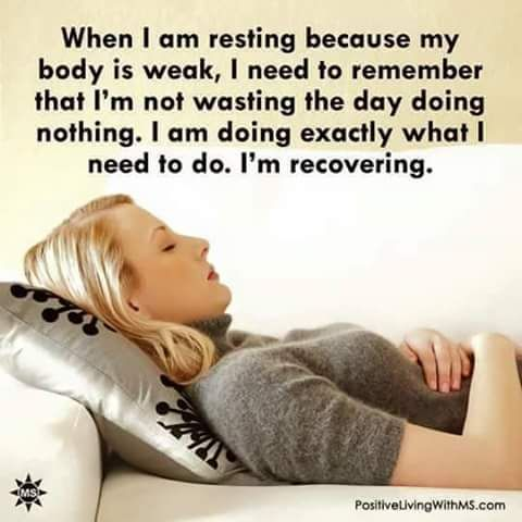 I've been trying to convince myself of this, but it's hard. I feel like I'm wasting a day if I go nap, but the truth is I have to remind myself I'm sick. Just like you need extra rest when you have the flu, I do too. And I generally feel better when I get that extra rest.