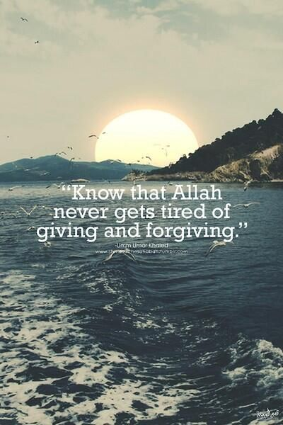 Never lose hope... Allah carries on forgiving to those who seek it