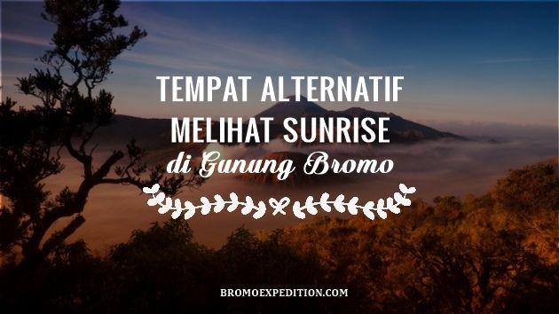 Berikut tempat alternatif melihat sunrise di Bromo yang bisa anda jadikan referensi berwisata ke gunung Bromo. Info selengkapnya disini
