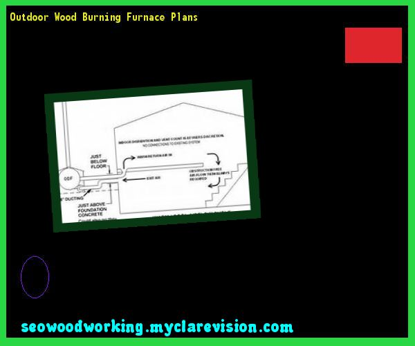 Outdoor Wood Burning Furnace Plans 170035 - Woodworking Plans and Projects!