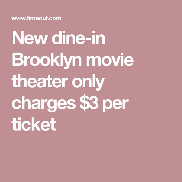 New dine-in Brooklyn movie theater only charges $3 per ticket