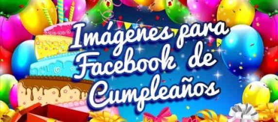 Imágenes para Facebook de Cumpleaños Gratis para compartir cosas de fiesta Pinterest Facebook