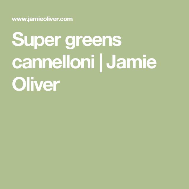 Super greens cannelloni | Jamie Oliver