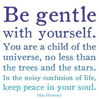 desiderata: Gentle, Stars, The Universe, Peace, Soul, Children, Trees, Things, Inspiration Quotes