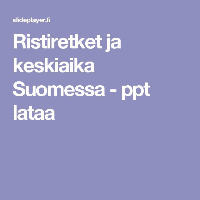 Ristiretket ja keskiaika Suomessa - ppt lataa
