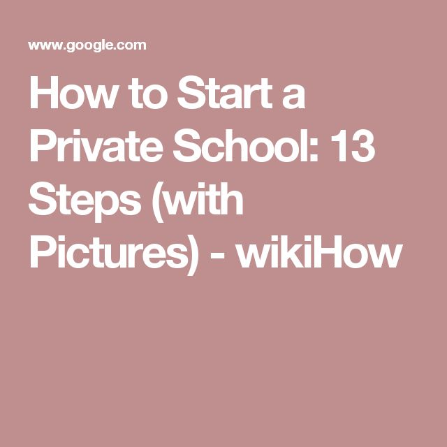 How to Start a Private School: 13 Steps (with Pictures) - wikiHow
