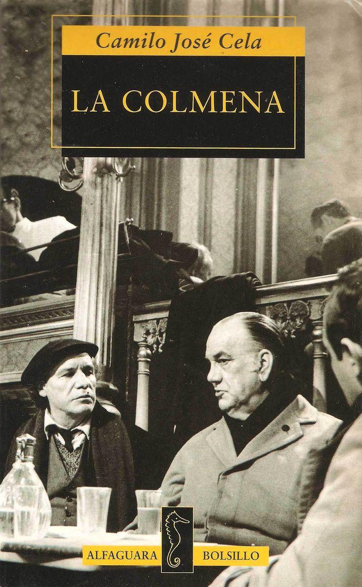 La colmena - Camilo José Cela  Lectura imprescindible para entender la vida cotidiana en el Madrid de los inicios de la postguerra española. Una de las mejores obras del autor.