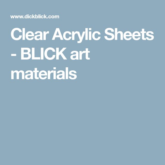 Clear Acrylic Sheets - BLICK art materials