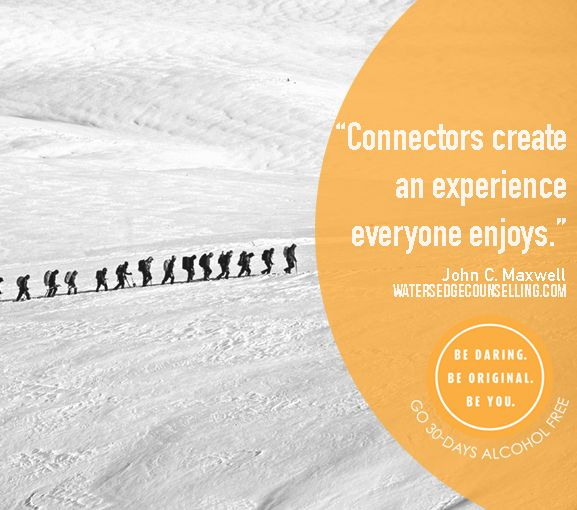 """Connectors create an experience everyone enjoys.""  ― John C. Maxwell"
