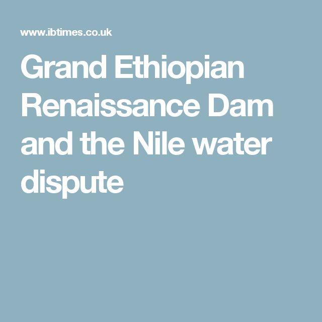 Grand Ethiopian Renaissance Dam and the Nile water dispute
