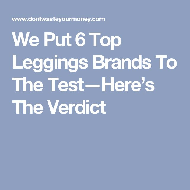 We Put 6 Top Leggings Brands To The Test—Here's The Verdict