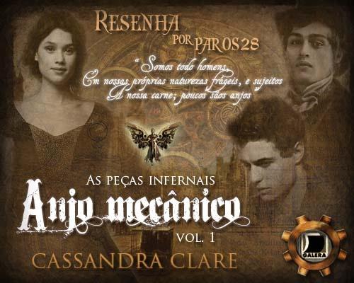 Guardiã da Meia Noite: RESENHA: ANJO MECÂNICO (AS PEÇAS INFERNAIS #1) - CASSANDRA CLARE
