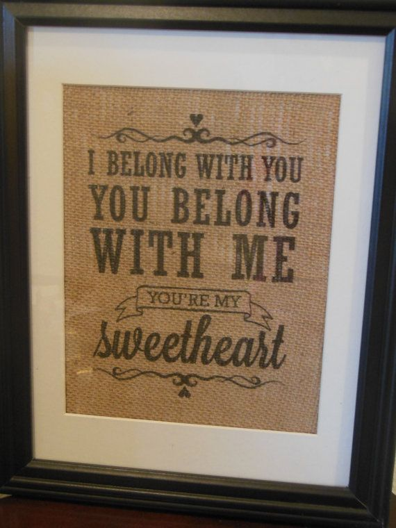 Valentine's Day Gift for him or her - I belong with you, you belong with me, you're my sweetheart on Etsy, $25.00