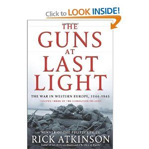The Guns at Last Light: The War in Western Europe, 1944-1945: Rick Atkinson: 9780805062908: Books - Amazon.ca