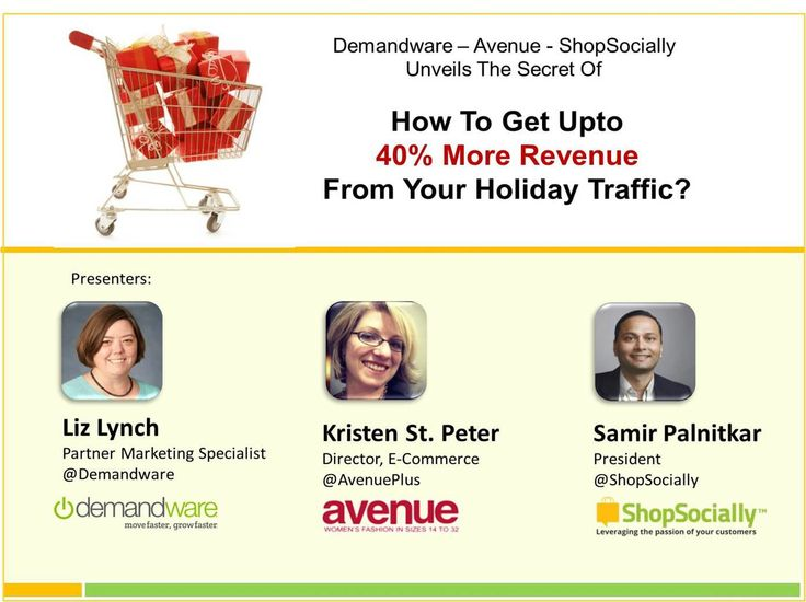 Demandware, Avenue and ShopSocially joint webinar  on 'How to get up to 40% more conversions from your holiday traffic'