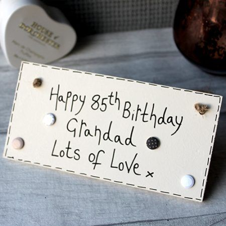 Cream Plaque - Happy 85th Birthday Grandad - Lots of love xx - Announcement pregnancy to your parents. Grandparent announcement signs and gifts - First time ideas for announcing the pregnancy . These signs are great for birthday ideas as well. 70th , 80th , 90th , 100th and any age.