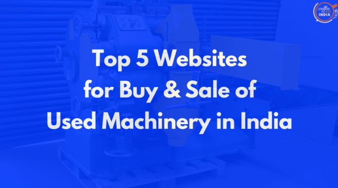 Looking for Best Online Places for Buying Used Machinery in India? Here CWI Publish List of Top 5 Websites for Buy and Sale of Used Machinery in India.